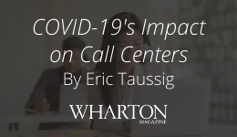 COVID-19s Impact on Call Centers By Eric Taussig